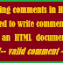 Writing comments in HTML and need to write a comment in HTML document