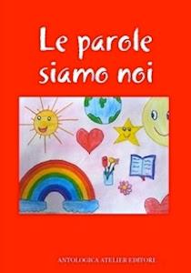LE PAROLE SIAMO NOI – Antologica Atelier Edizioni