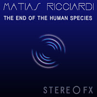 Matias Ricciardi The End Of The Human Species StereoFX