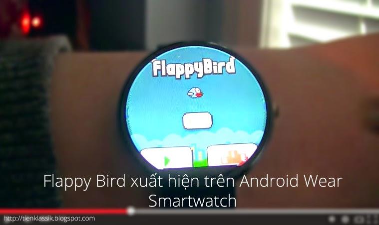 Flappy Bird bất ngờ xuất hiện trên smartwatch chạy Android Wear