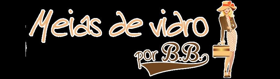 Meias de Vidro por B.B.