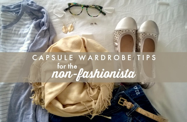 Capsule Wardrobe Tips for the Non-Fashionista