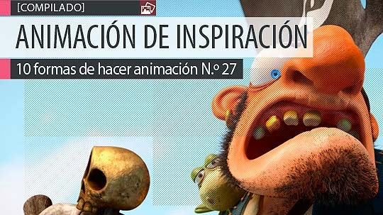 Animación. 10 formas de hacer animación N.º 27