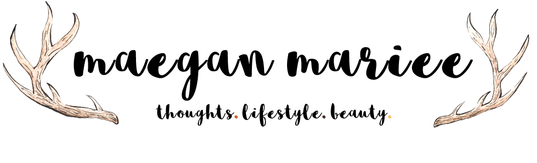 Maegan Mariee | Thoughts & Lifestyle