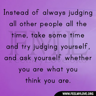 Instead of always judging all other people