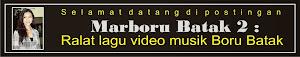 Marboru Batak 2 : Ralat lagu video musik boru batak