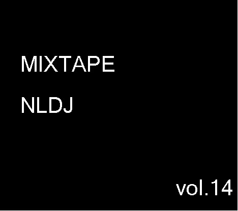MIXTAPE NLDJ vol.14