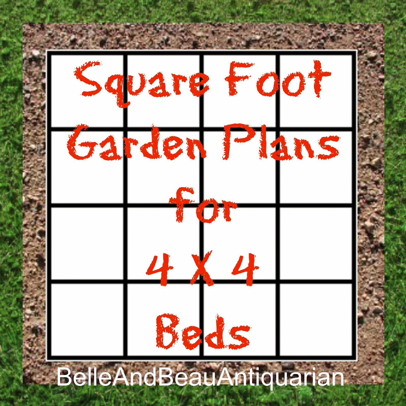 Belle beau antiquarian square foot garden plans for 4 x for Square foot garden designs