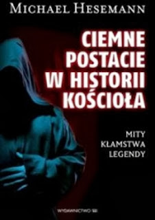 http://www.mwydawnictwo.pl/p/1058/ciemne-postaci-w-historii-ko%C5%9Bcio%C5%82a