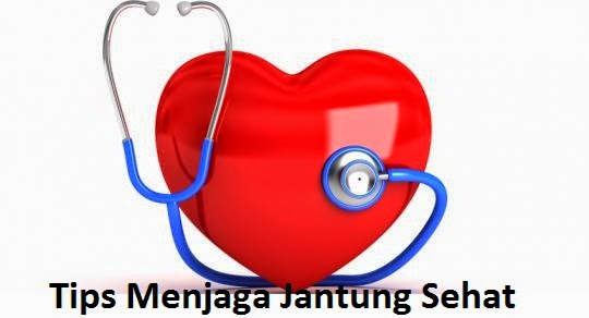 Tips Menjaga Jantung Sehat