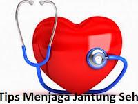 Tips Menjaga Jantung Sehat yang Baik dan Benar