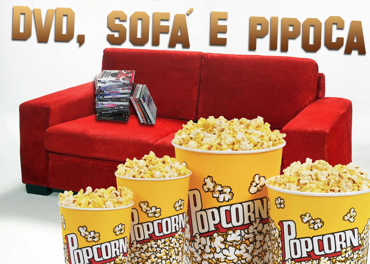 DVD,Sofá e Pipoca