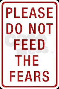 do not feed the fears [please]