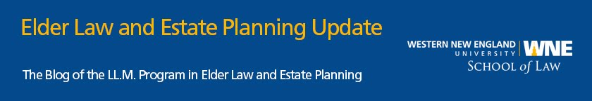 Elder Law and Estate Planning Update