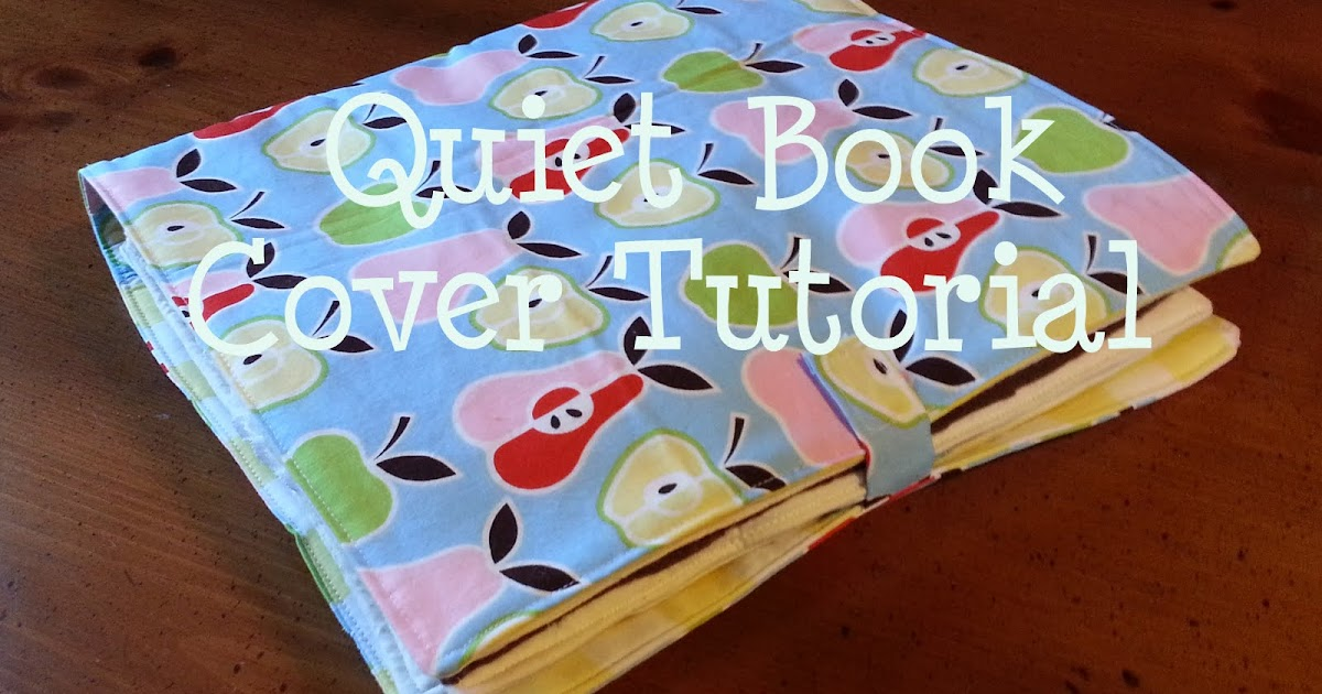 Book Cover Tutorial : The busy bug life tutorial quiet book cover