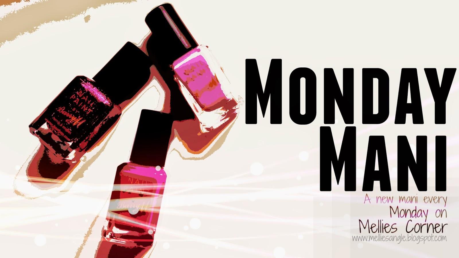 Monday Mani - Mellies Corner