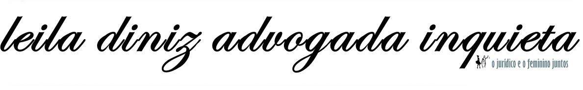 LEILA DINIZ ADVOGADA INQUIETA (♥clique aqui♥)