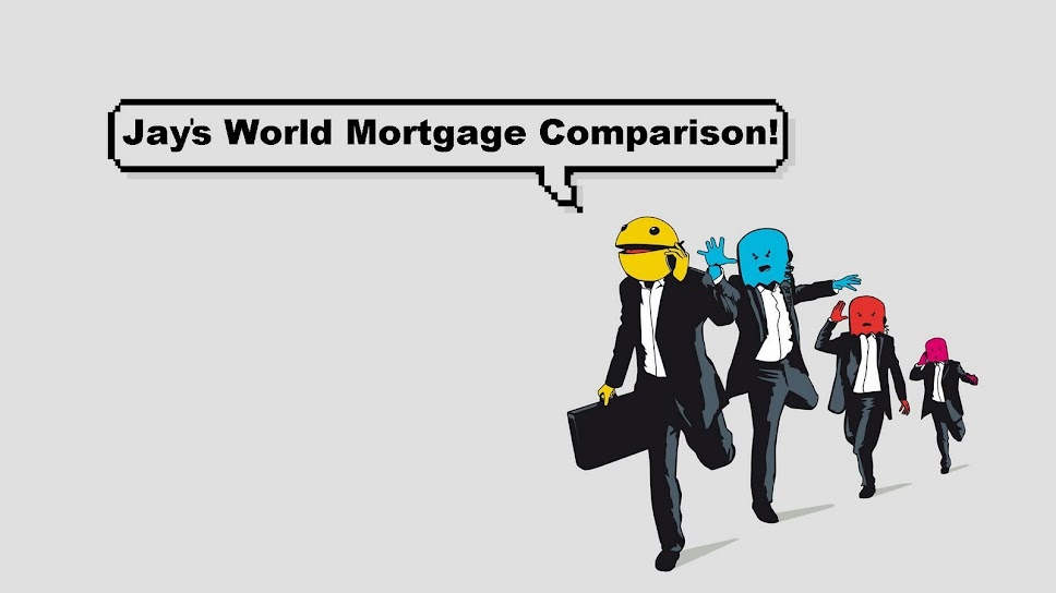 !Jay's World Mortgage Comparisons!