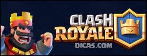 Dicas para jogar Clash Royale Android e iOS