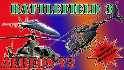 Battlefield 3 (BF3) Mis Mejores Momentos (MMM) volumen 2
