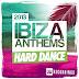 2581.-Ibiza Summer 2013 Anthems: Hard Dance (2013)   House, Hard House |