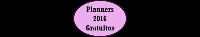 Dica: Planners 2016 gratuitos para baixar