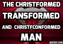 The Christformed Man