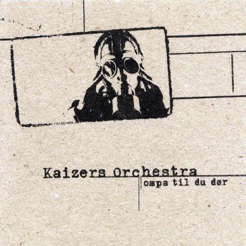 Kaizers Orchestra: Ompa til du dør (cover)