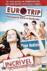 Assistir - Eurotrip – Passaporte Para a Confusão – Dublado Online