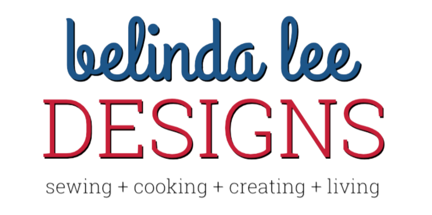 Belinda Lee Designs | Sewing + Cooking + Creating + Living