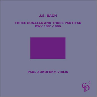 Johann Sebastian Bach, Sonatas and Partitas for Solo Violin, Paul Zukofsky