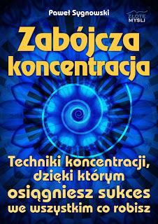 Zabójcza Koncentracja - Paweł Sygnowski