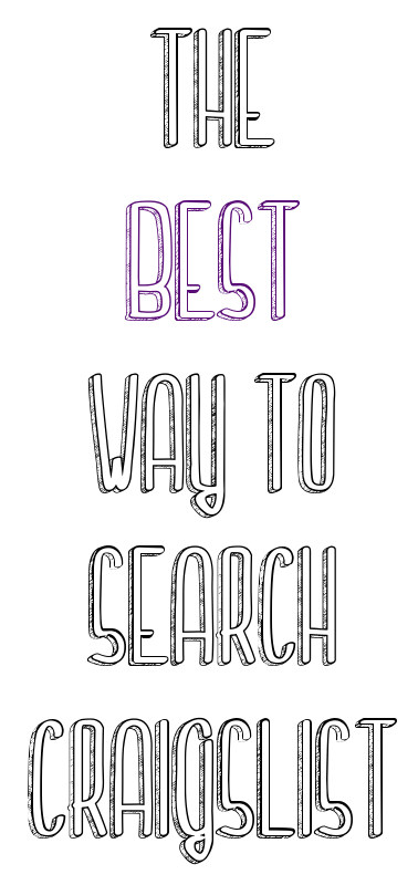 Check out this AMAZING tip for searching Craigslist!