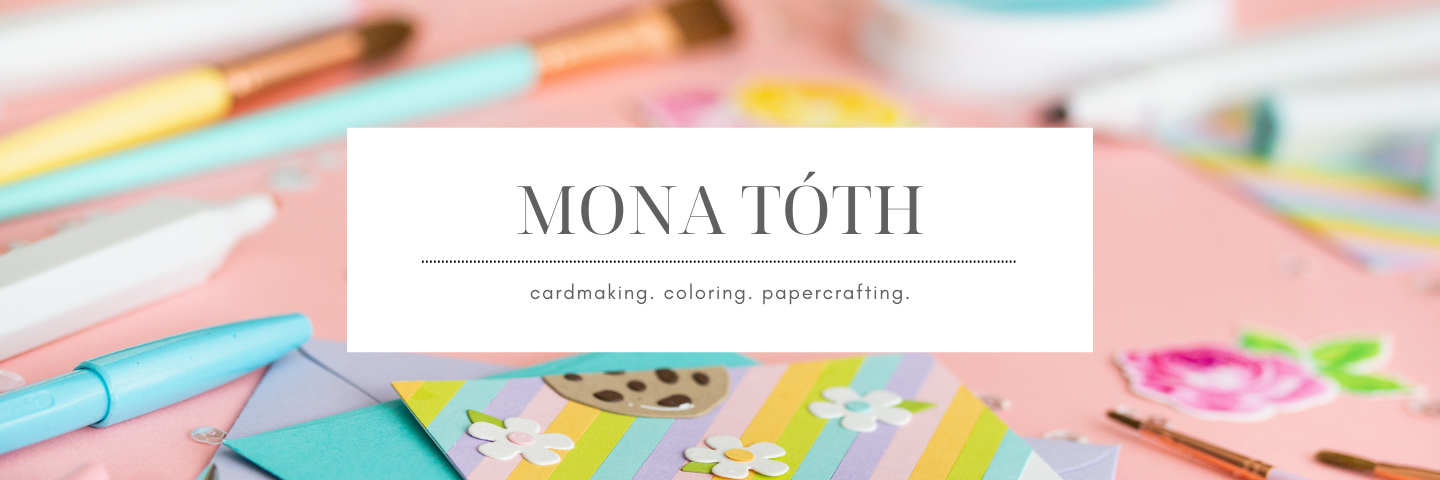 Cardmaking Ideas with Mona Toth