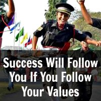 Success Will Follow You If You Follow Your Values