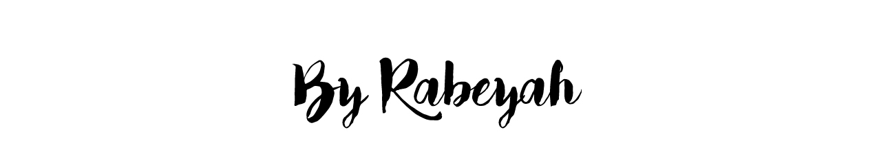 By Rabeyah | A Life & Style Project
