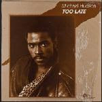 Michael Hudson – Too Late 1989