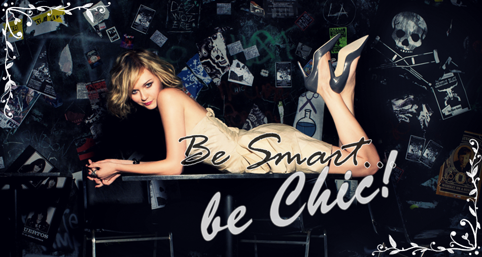 Be Smart...Be Chic!