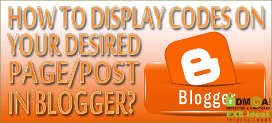 How To Display Codes On Your Desired Page/Post In Blogger?