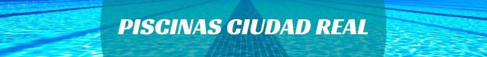 PISCINAS CIUDAD REAL · 【WEB EN VENTA】 【ANUNCIESE AQUÍ】