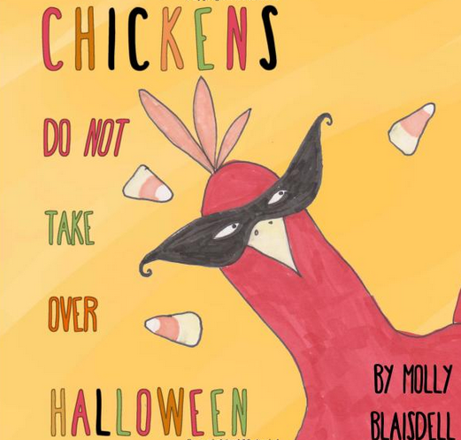 Check out CHICKENS DO NOT TAKE OVER HALLOWEEN!