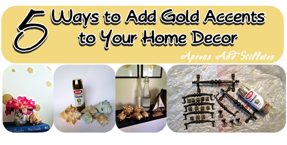 Aprons and Stilletos 5 Ways to Add Gold Accents to Your Home Decor