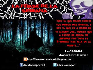 """La Frase de la semana!!! Ahora de parte del prolífico escritor español de terror Javier Haro Herraiz, autor de  """"La Cabaña""""."""