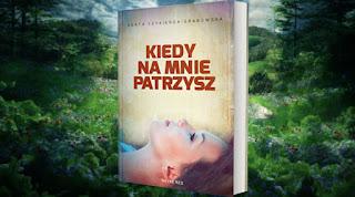 """#77 Recenzja książki Agaty Czykierdy-Grabowskiej """"Kiedy na mnie patrzysz"""""""