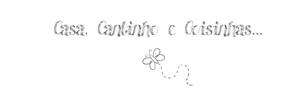 Casa, Cantinho e Coisinhas...