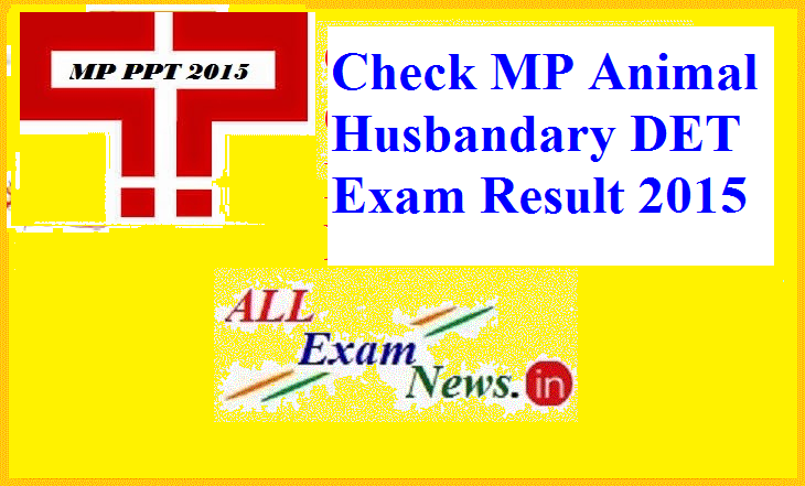 MP Animal Husbandary DET Exam Result 2015