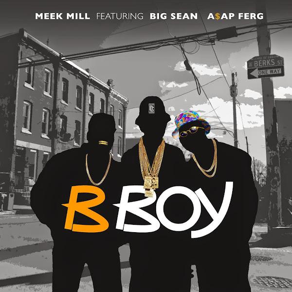 Meek Mill - B Boy (feat. Big Sean & A$AP Ferg) - Single [Clean] Cover