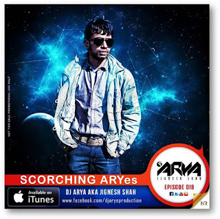 Scorching ARYes Episode 017 EDM SHOW DJ ARYA