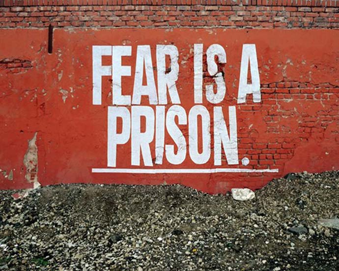 Inspirational quote: Fear is a prison