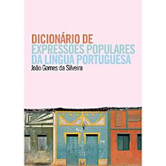 DICIONÁRIO DE EXPRESSÕES POPULARES DA LINGUA PORTUGUESA